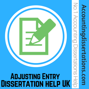 Adjusting Entry Dissertation help UK