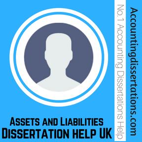 Assets and Liabilities Dissertation Help Dissertation help UK