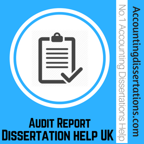 Audit Report Dissertation help UK