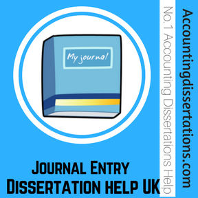 Journal Entry Dissertation help UK