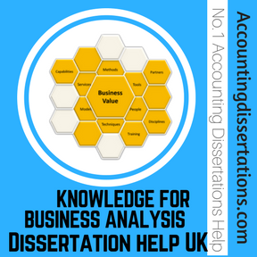 KNOWLEDGE FOR BUSINESS ANALYSIS Dissertation help UK