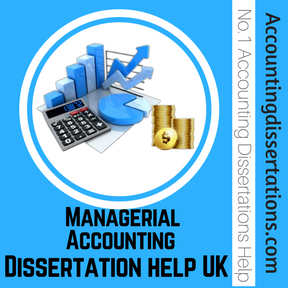Managerial Accounting Dissertation help UK
