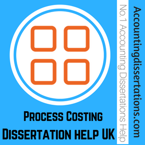 Process Costing Dissertation help UK