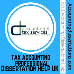 TAX ACCOUNTING PROFESSIONAL Dissertation help UK