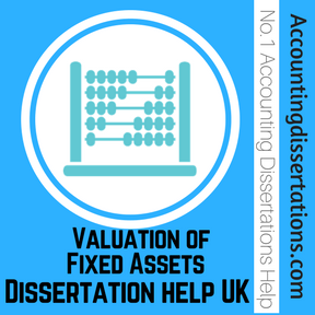 Valuation of Fixed Assets Dissertation help UK